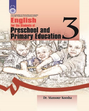 English for the Students of Preschool and Primary Education - نویسنده: منصور کوشا - ناشر: سازمان سمت